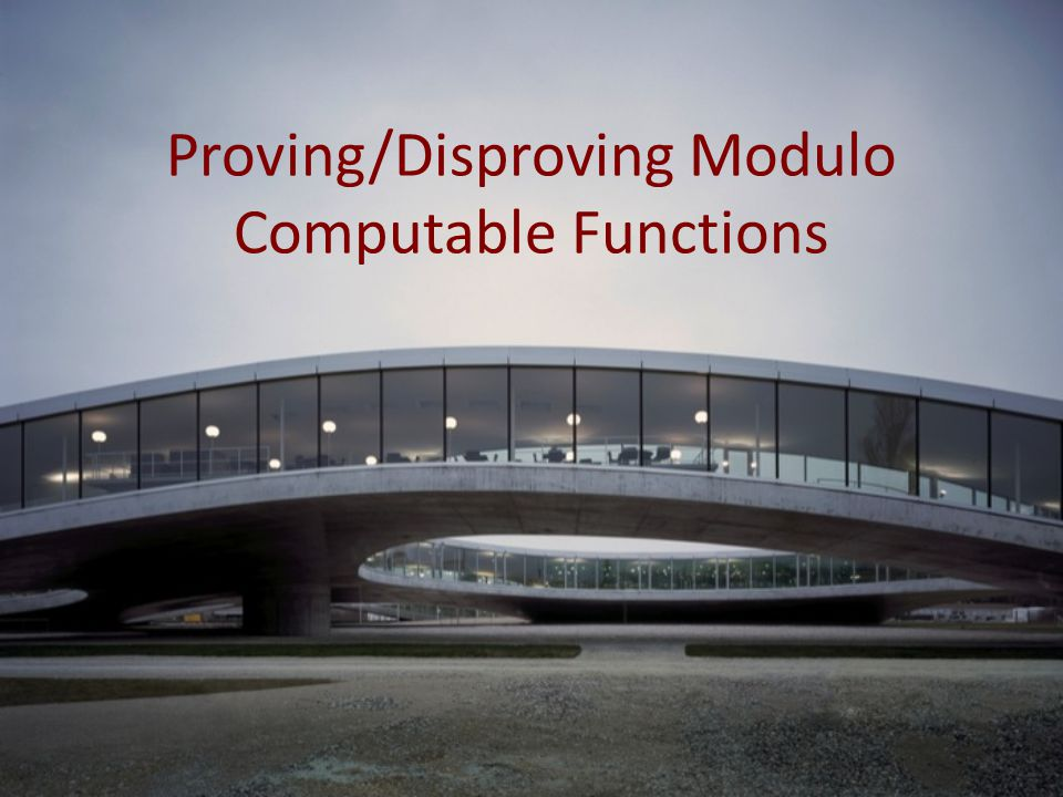 Proving/Disproving Modulo Computable Functions