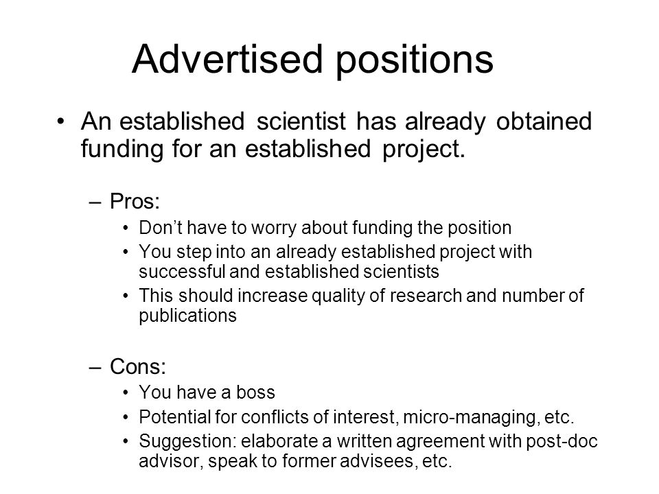 Advertised positions An established scientist has already obtained funding for an established project.