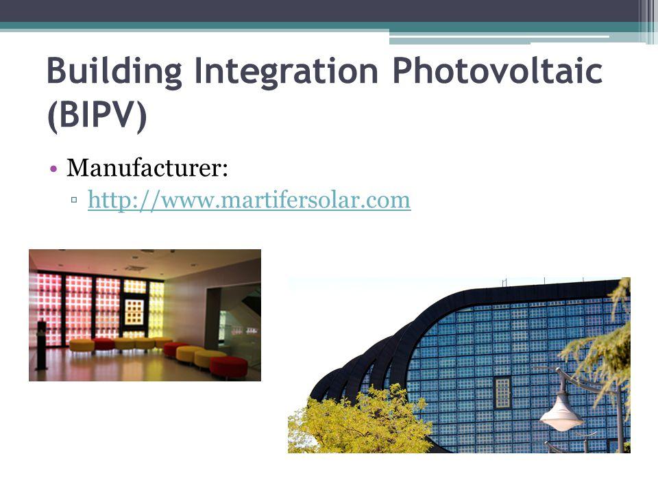 Building Integration Photovoltaic (BIPV) Manufacturer: ▫http://www.martifersolar.comhttp://www.martifersolar.com