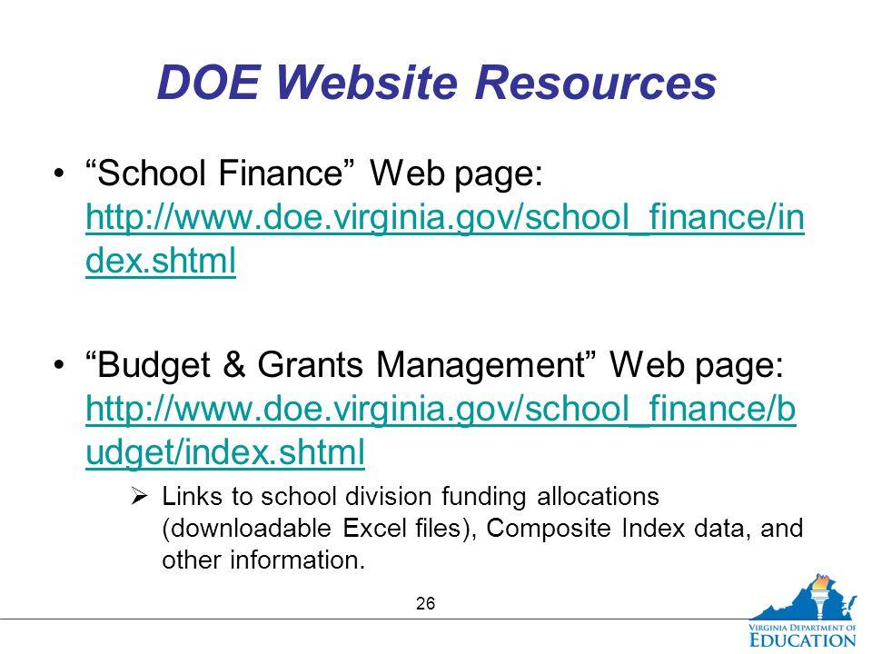 """DOE Website Resources """"School Finance"""" Web page: http://www.doe.virginia.gov/school_finance/in dex.shtml http://www.doe.virginia.gov/school_finance/in"""