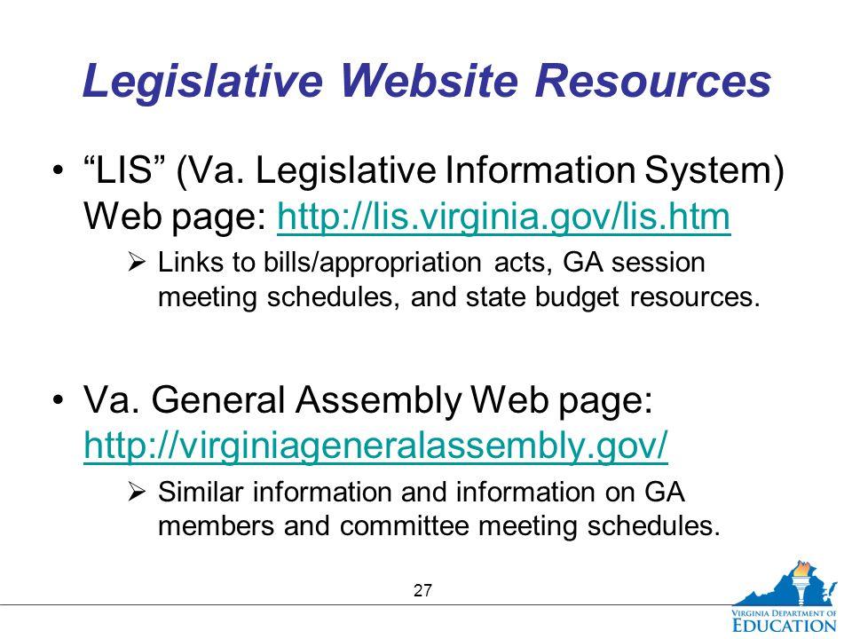"Legislative Website Resources ""LIS"" (Va. Legislative Information System) Web page: http://lis.virginia.gov/lis.htmhttp://lis.virginia.gov/lis.htm  Li"