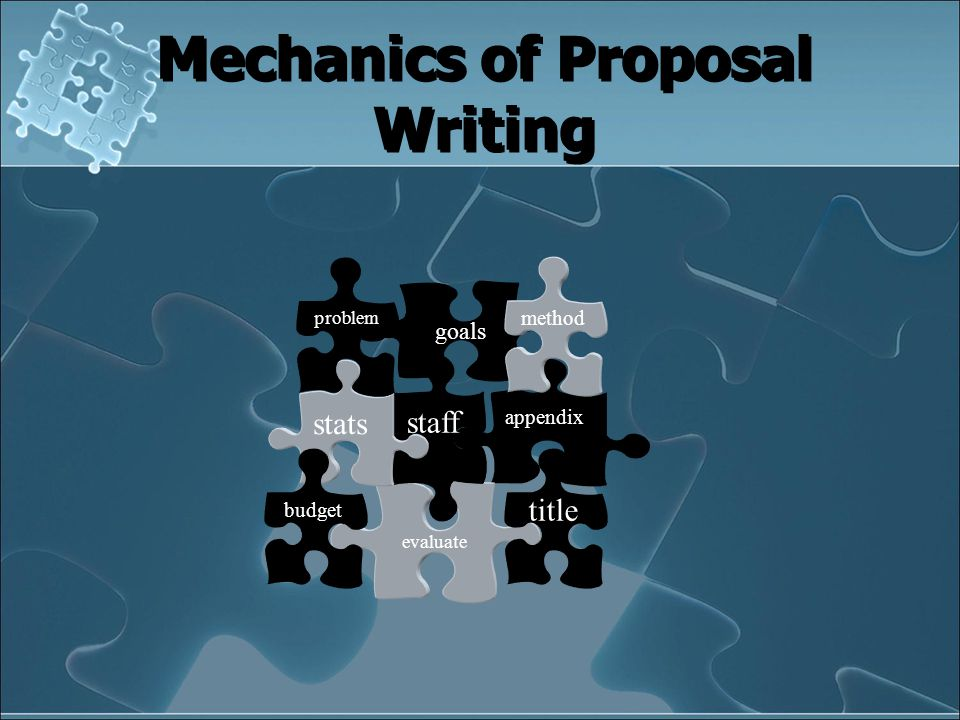 Mechanics of Proposal Writing appendix evaluate title staff stats budget goals method problem