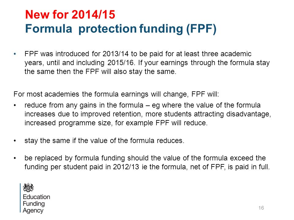 FPF was introduced for 2013/14 to be paid for at least three academic years, until and including 2015/16.