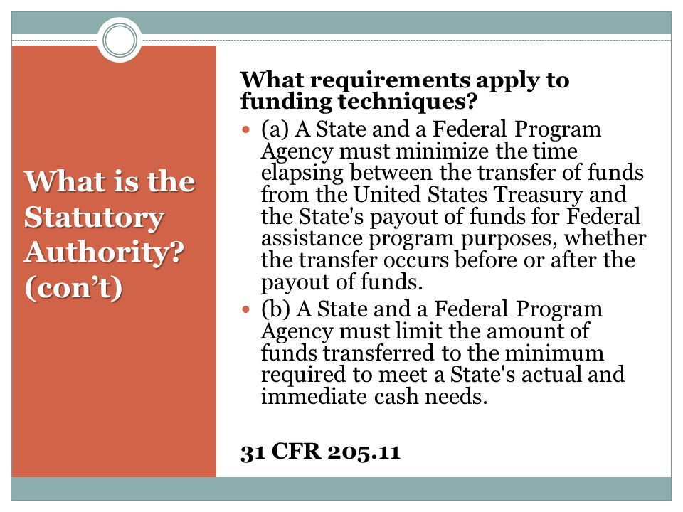 What is the Statutory Authority.(con't) What requirements apply to funding techniques.