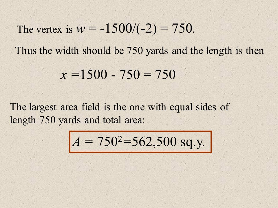 The area of a rectangle is represented by A = xw Let us express one of the variables from the perimeter equation. 2x + 2w = 3000 x = (3000-2w)/2 x =15