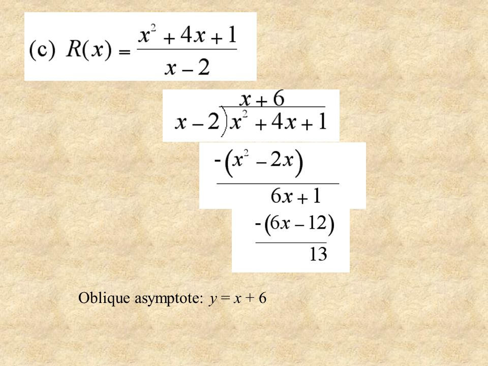 Horizontal asymptote: y = 0 Horizontal asymptote: y = 2/3 Find the horizontal and oblique asymptotes if any, of the graph of