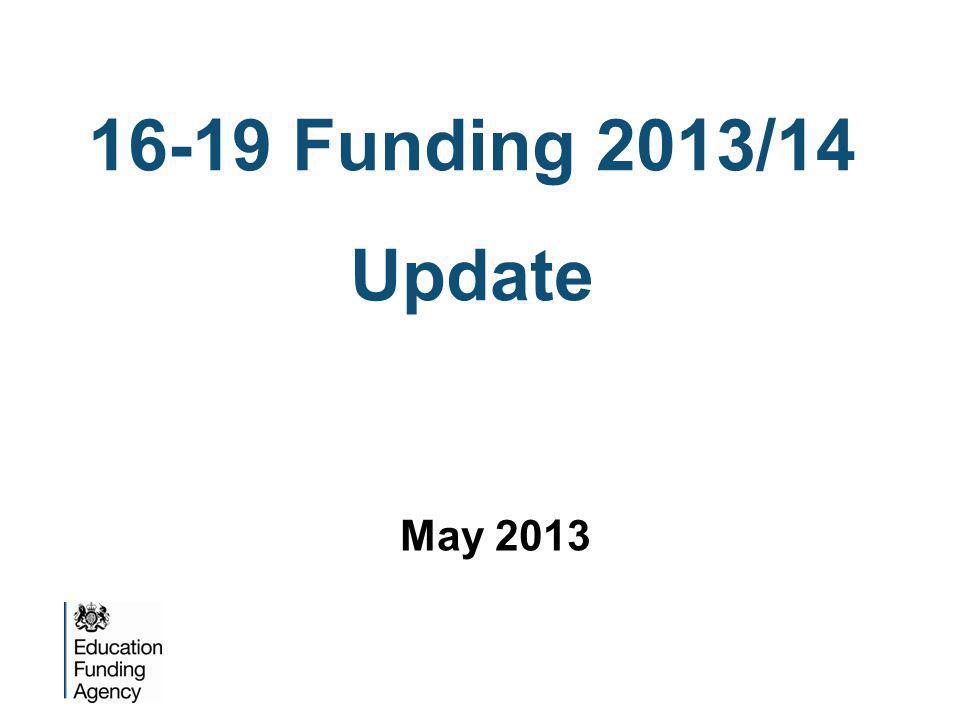 16-19 Funding 2013/14 Update May 2013