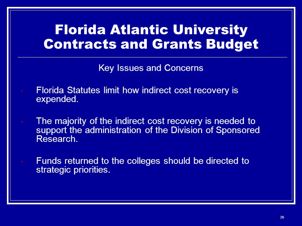 26 Key Issues and Concerns Florida Statutes limit how indirect cost recovery is expended.