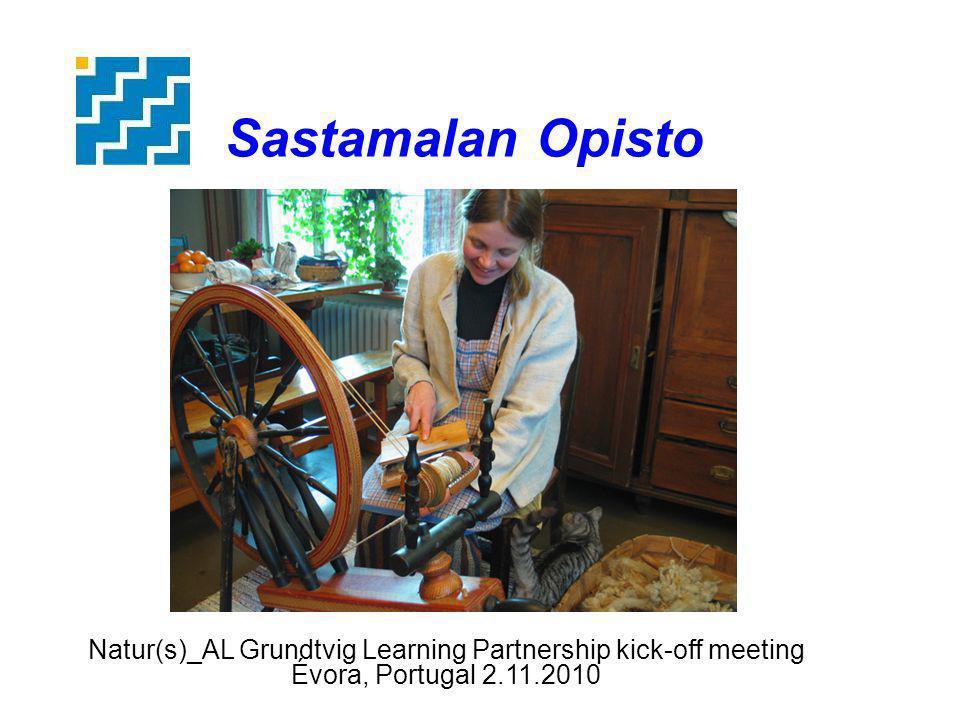 Natur(s)_AL Grundtvig Learning Partnership kick-off meeting Évora, Portugal 2.11.2010 Sastamalan Opisto