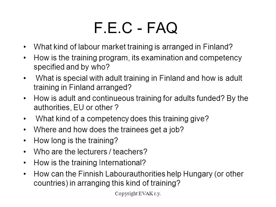 F.E.C - FAQ What kind of labour market training is arranged in Finland.