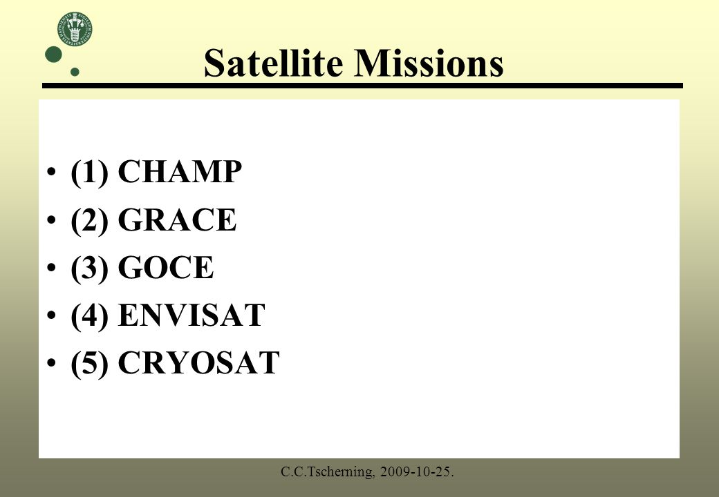 GPS -static -kinematic, differential. Satellite positioning C.C.Tscherning, 2009-10-25.