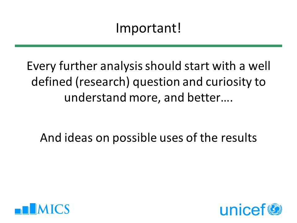 Data Quality Analysis Some analysis presented in the final report The more this can be done early on, the better – but it is never possible to do all early on  For better understanding of the non-sampling errors  What worked, what did not, what needs to change  Further approach reality