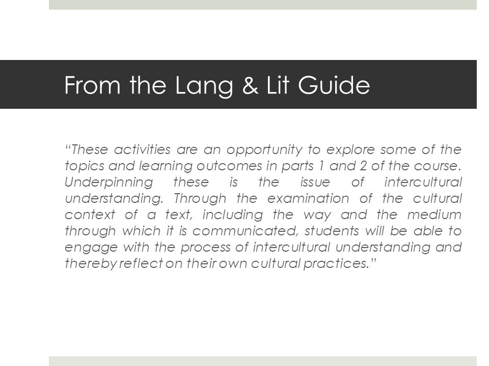 """From the Lang & Lit Guide """"These activities are an opportunity to explore some of the topics and learning outcomes in parts 1 and 2 of the course. Und"""