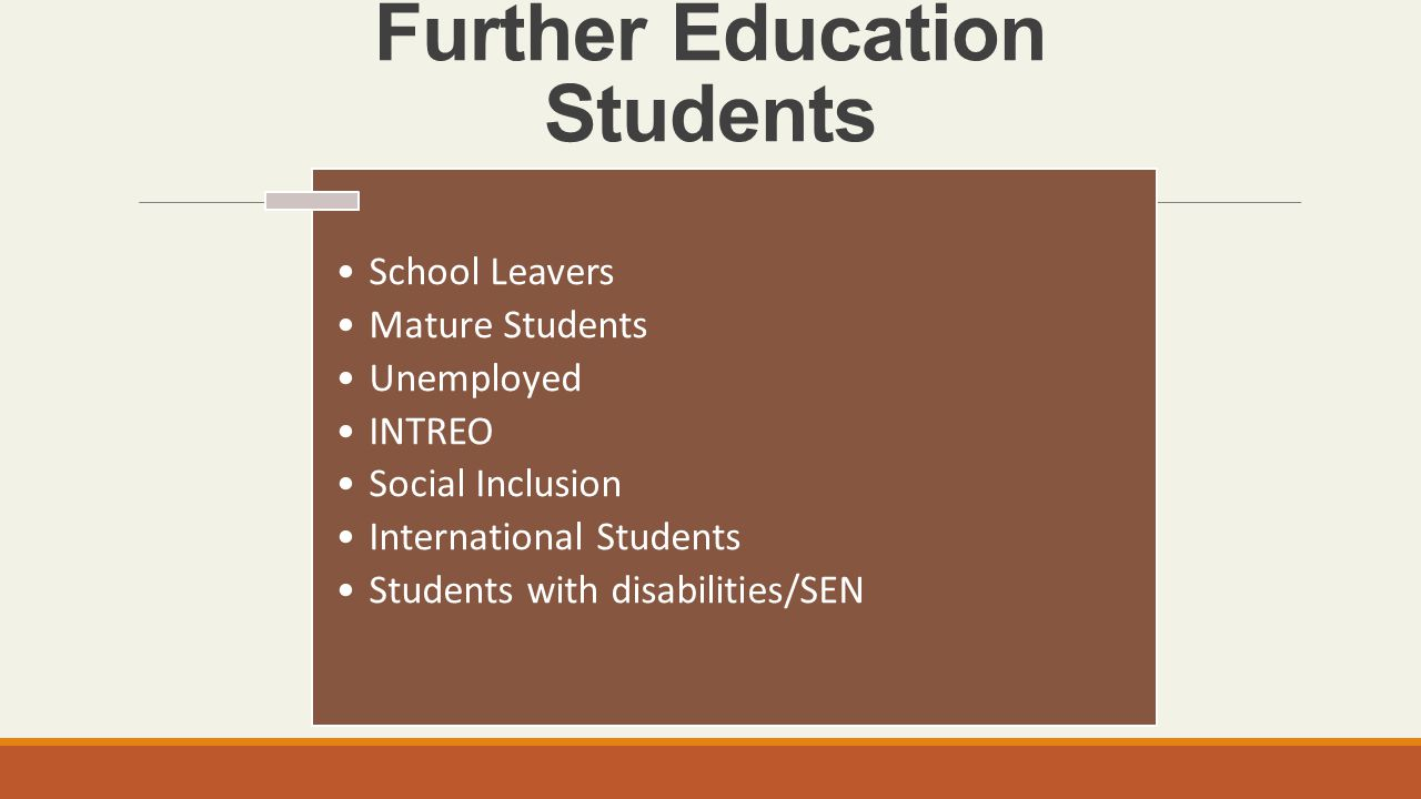 Further Education Students School Leavers Mature Students Unemployed INTREO Social Inclusion International Students Students with disabilities/SEN