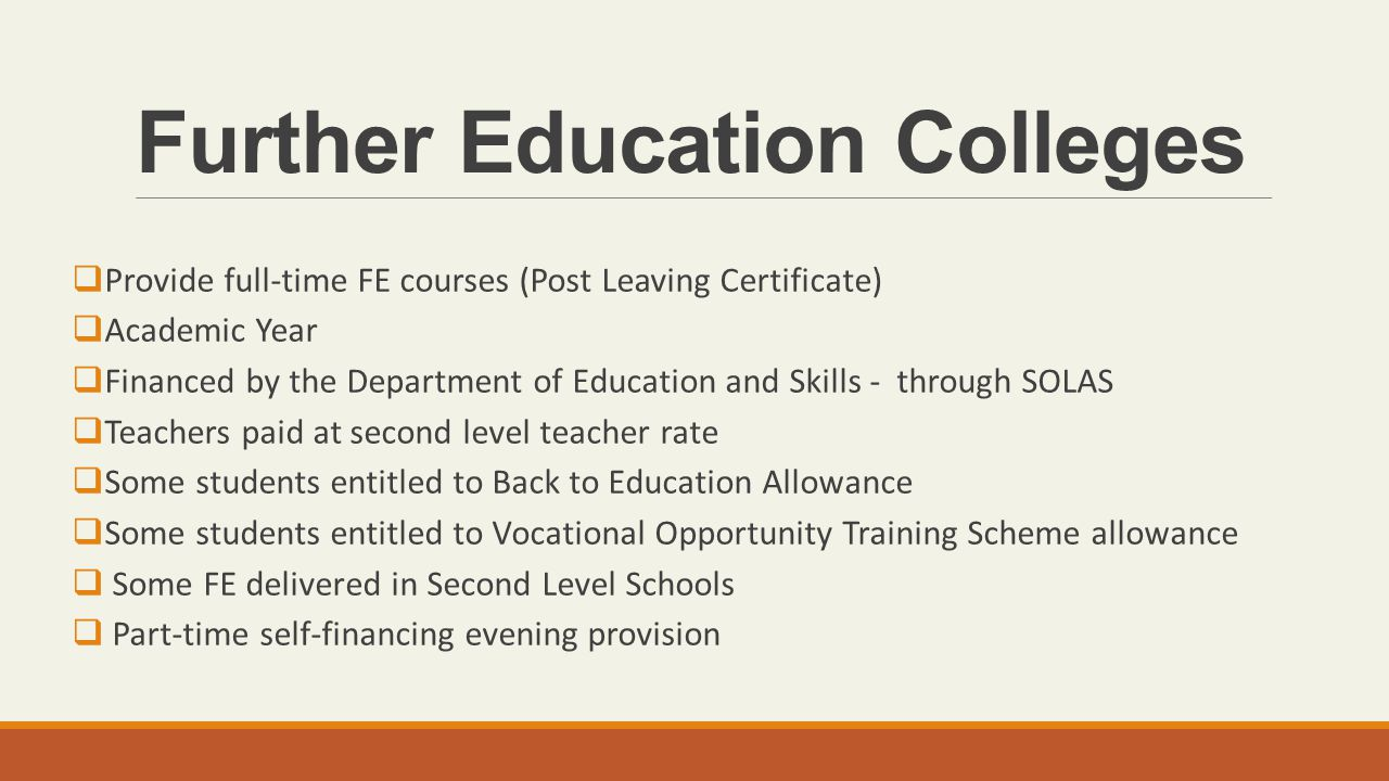 Youthreach  Fulltime provision for Young People (over 15) who have dropped out of school  Allowance paid to students  Teachers paid as teachers and as resource workers  Students can spent up to 4 years in Youthreach  Concentration on literacy, numeracy and basic skills