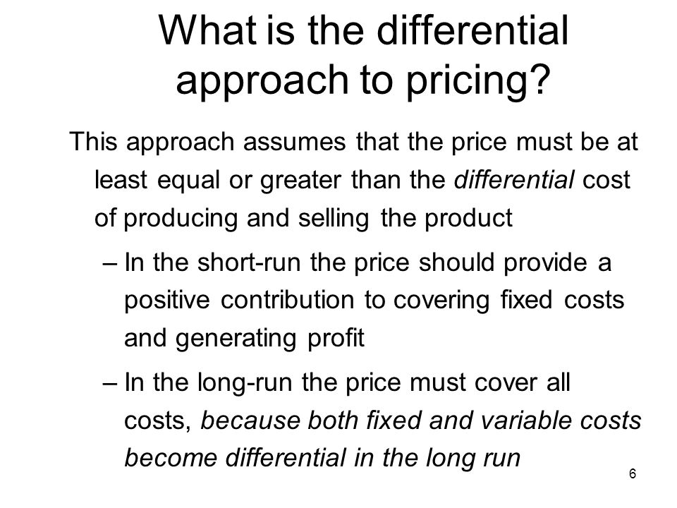 7 Long-Run Pricing Decisions (Slide 1 of 3) Define Full cost This is the total cost of producing and selling the product from R & D through customer service –Includes all costs incurred by activities making up the value chain