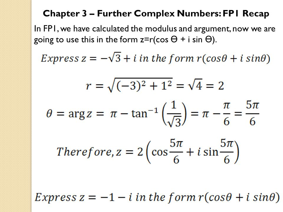 Chapter 3 – Further Complex Numbers: Nth roots Solve the equation z 3 = 1