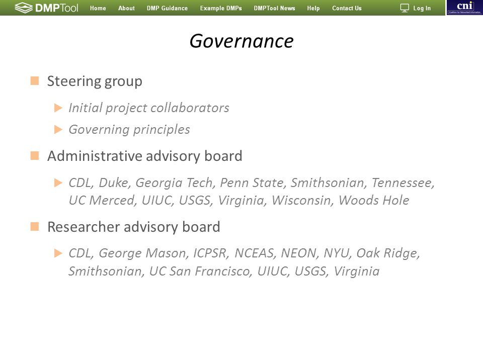 Governance Steering group  Initial project collaborators  Governing principles Administrative advisory board  CDL, Duke, Georgia Tech, Penn State,