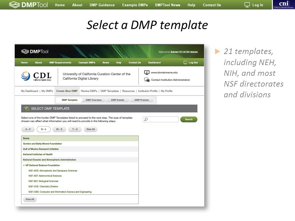 Select a DMP template  21 templates, including NEH, NIH, and most NSF directorates and divisions
