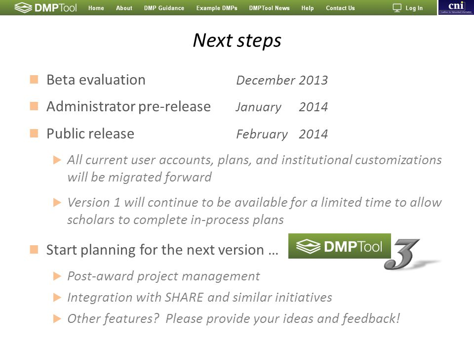 Next steps Beta evaluation December2013 Administrator pre-release January2014 Public release February2014  All current user accounts, plans, and inst