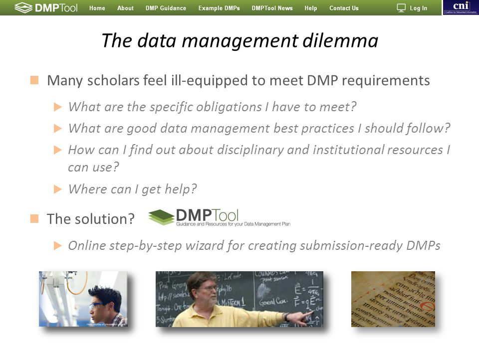The data management dilemma Many scholars feel ill-equipped to meet DMP requirements  What are the specific obligations I have to meet?  What are go