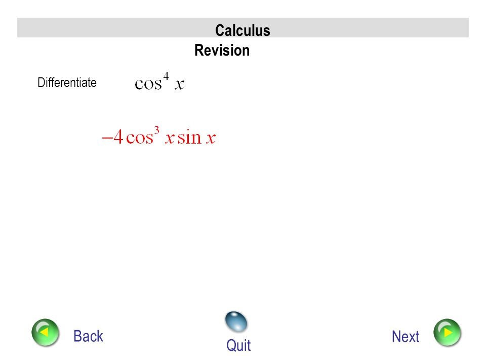 Calculus Revision Back Next Quit Differentiate