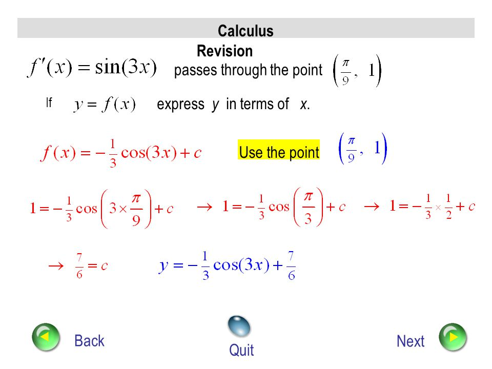 Calculus Revision Back Next Quit The curve passes through the point Find f(x ) use the given point