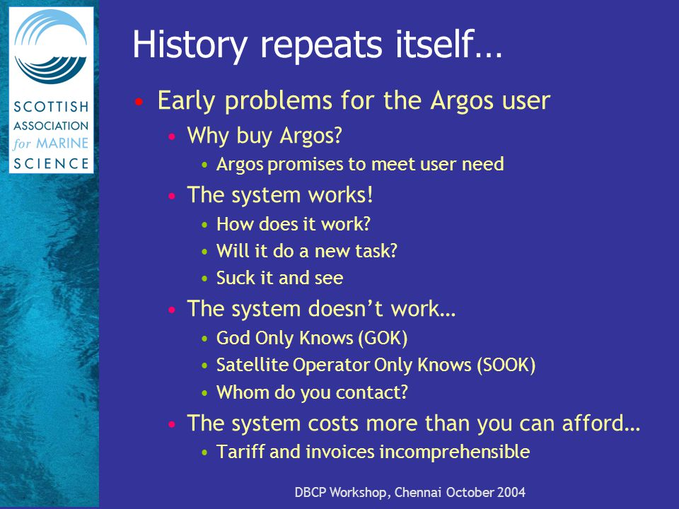 History repeats itself… Early problems for the Argos user Why buy Argos.