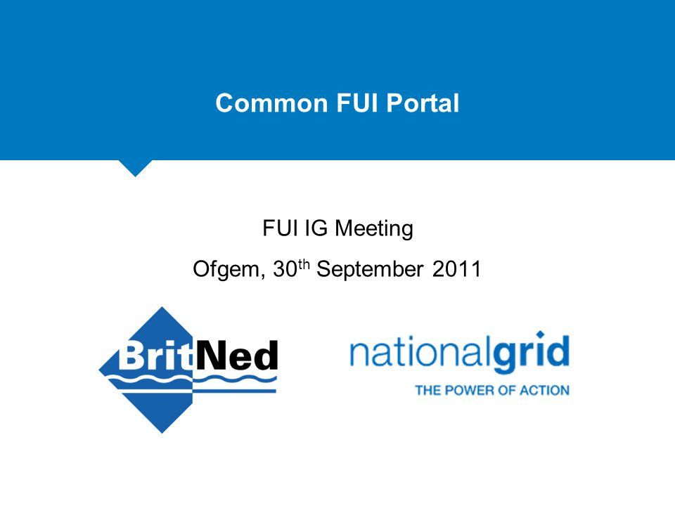 Common FUI Portal FUI IG Meeting Ofgem, 30 th September 2011