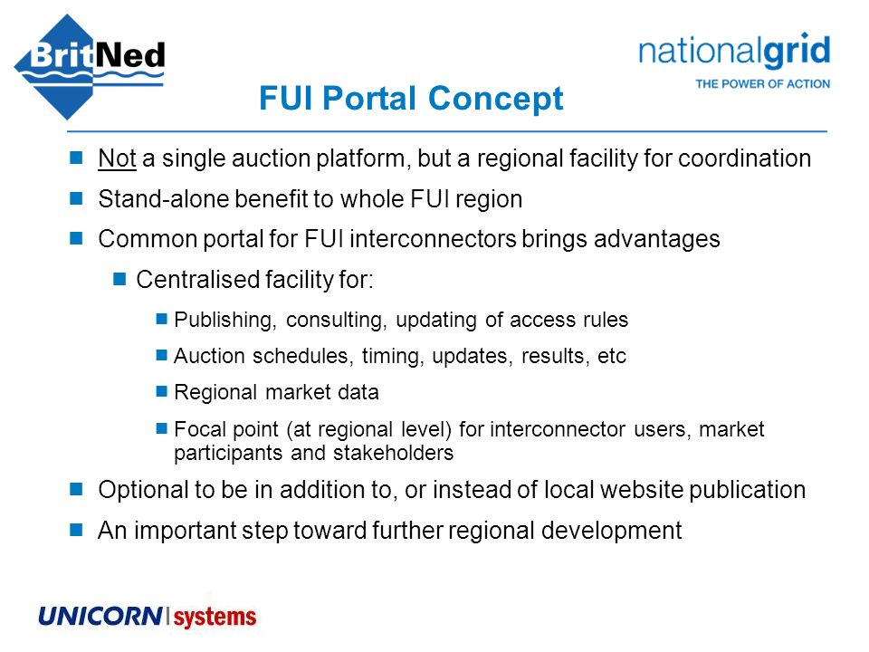 FUI Portal Concept  Not a single auction platform, but a regional facility for coordination  Stand-alone benefit to whole FUI region  Common portal
