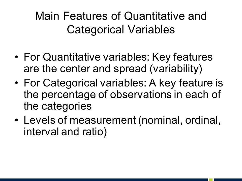 Discrete Quantitative Variable A quantitative variable is discrete if its possible values form a set of separate numbers, such as 0,1,2,3,…, Discrete variables have a finite number of possible values Examples: –Number of pets in a household –Number of children in a family –Number of foreign languages spoken by an individual Examples from the usability world