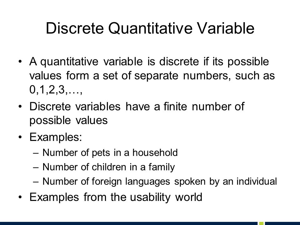 Discrete Quantitative Variable A quantitative variable is discrete if its possible values form a set of separate numbers, such as 0,1,2,3,…, Discrete