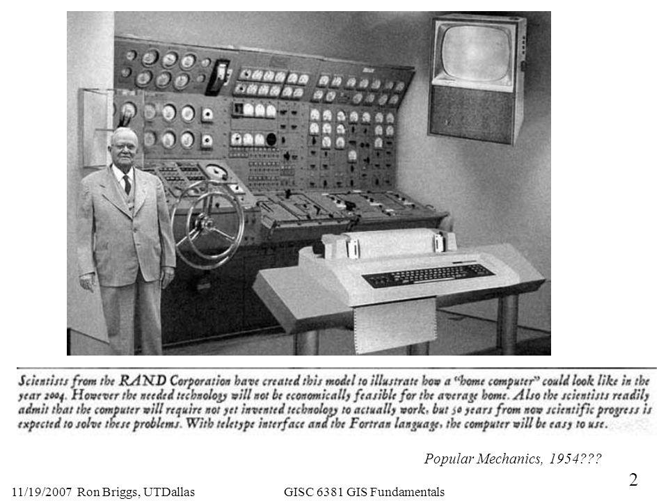 2 11/19/2007 Ron Briggs, UTDallas GISC 6381 GIS Fundamentals Popular Mechanics, 1954