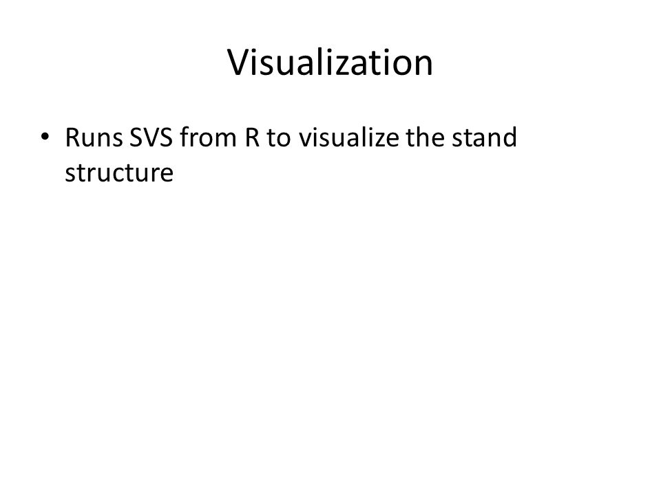 Visualization Runs SVS from R to visualize the stand structure