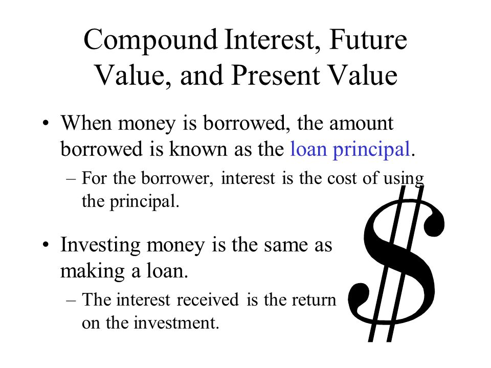 Compound Interest, Future Value, and Present Value Calculating the amount of interest depends on the interest rate and the interest period.