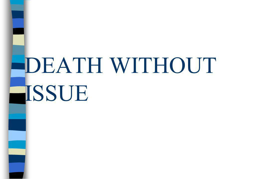 DEATH WITHOUT ISSUE