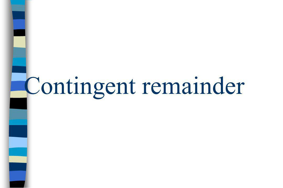 Contingent remainder