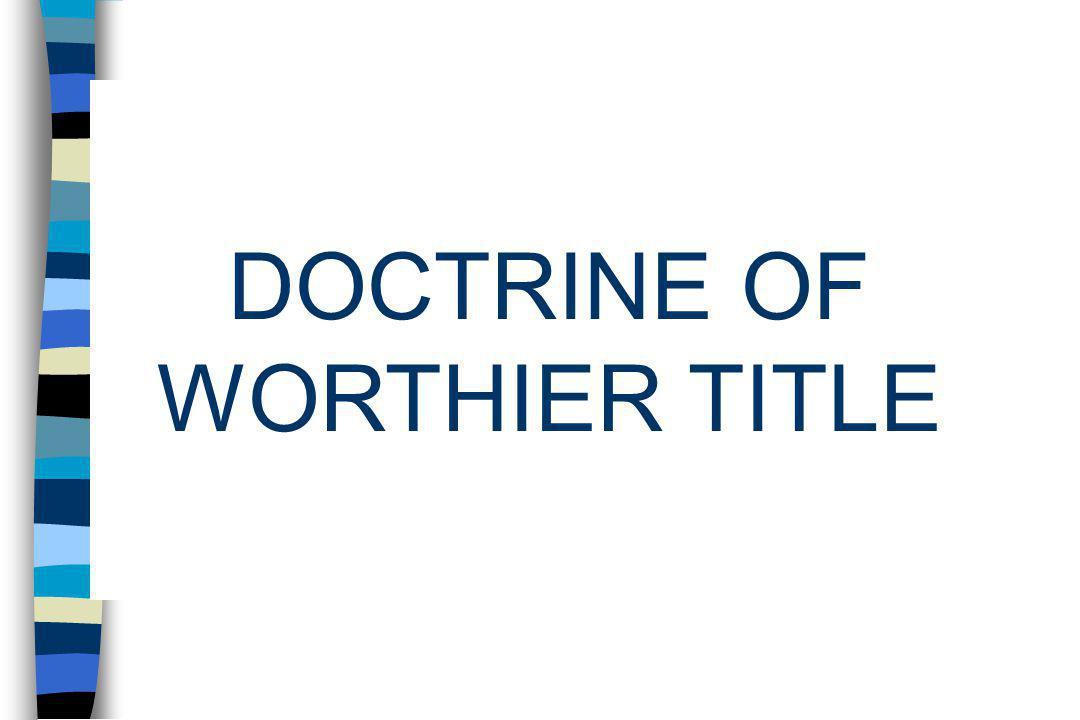 DOCTRINE OF WORTHIER TITLE
