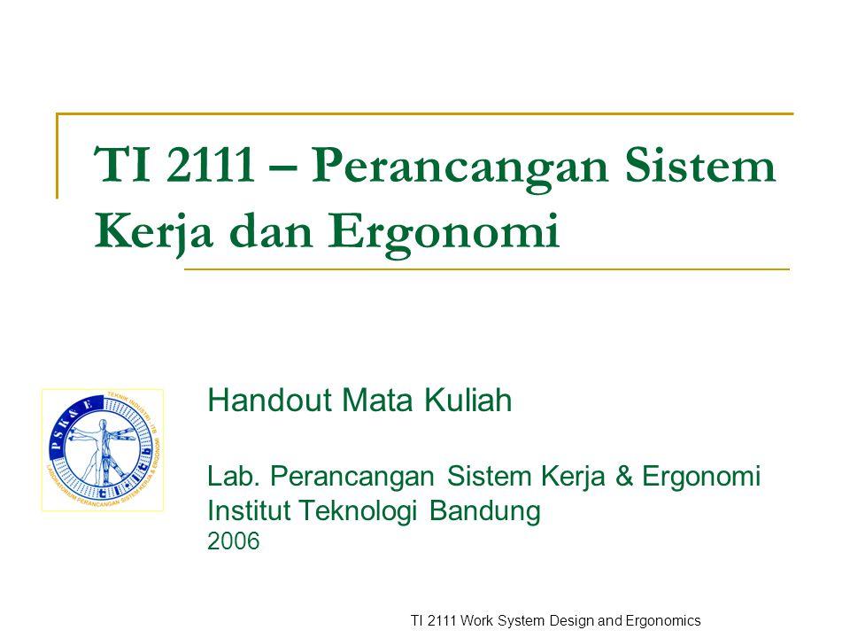 TI 2111 Work System Design and Ergonomics TI 2111 – Perancangan Sistem Kerja dan Ergonomi Handout Mata Kuliah Lab.