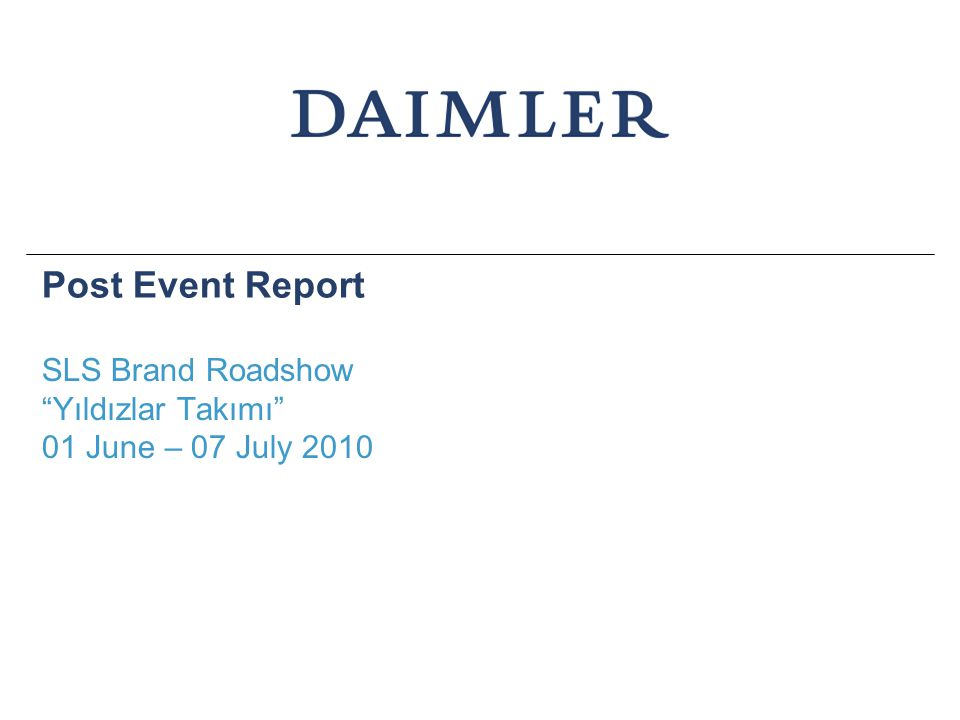 Post Event Report SLS Brand Roadshow Yıldızlar Takımı 01 June – 07 July 2010