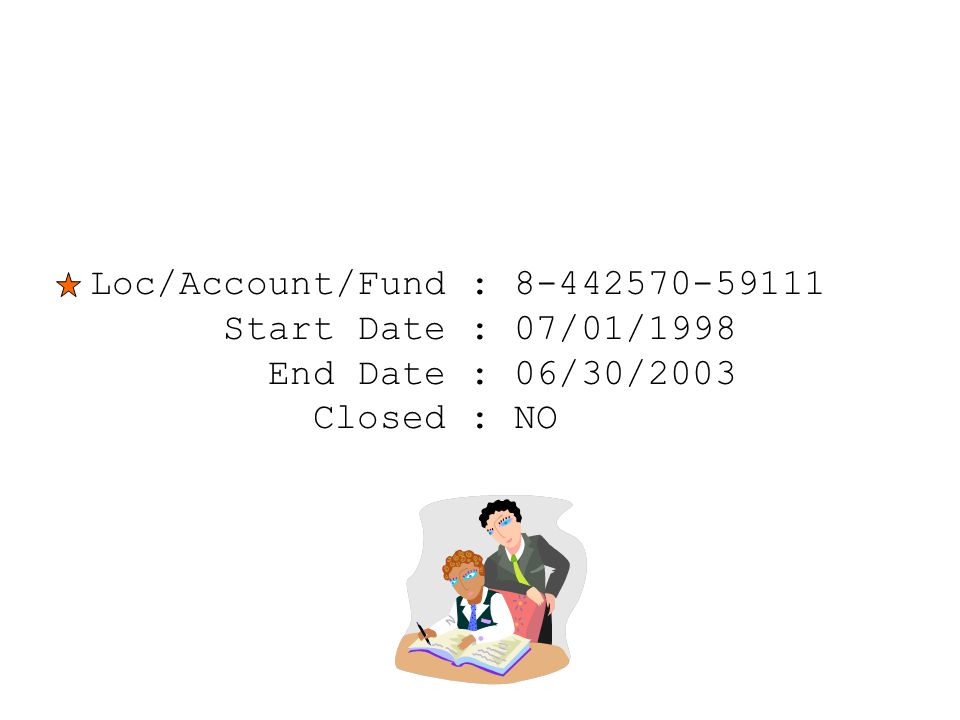 Loc/Account/Fund : 8-442570-59111 Start Date : 07/01/1998 End Date : 06/30/2003 Closed : NO