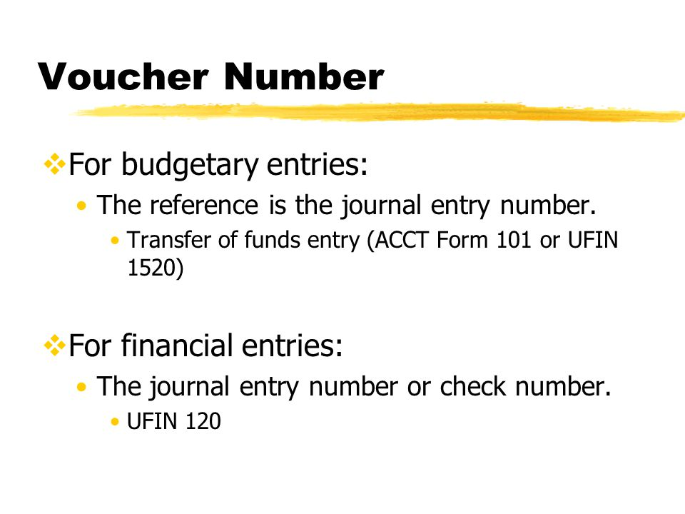 Voucher Number  For budgetary entries: The reference is the journal entry number.