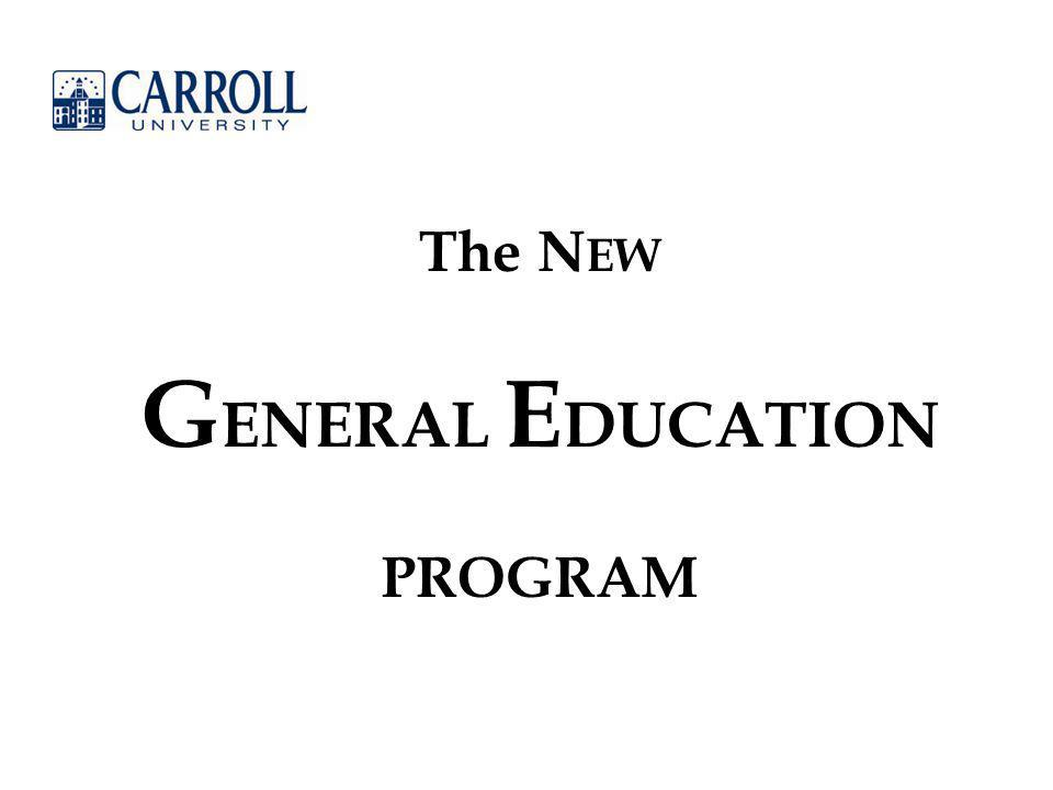 The N EW G ENERAL E DUCATION PROGRAM