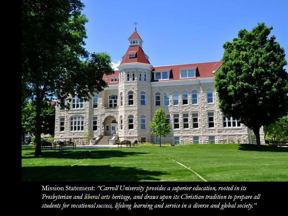 General Education for all students is the foundation of the liberal arts tradition at Carroll.