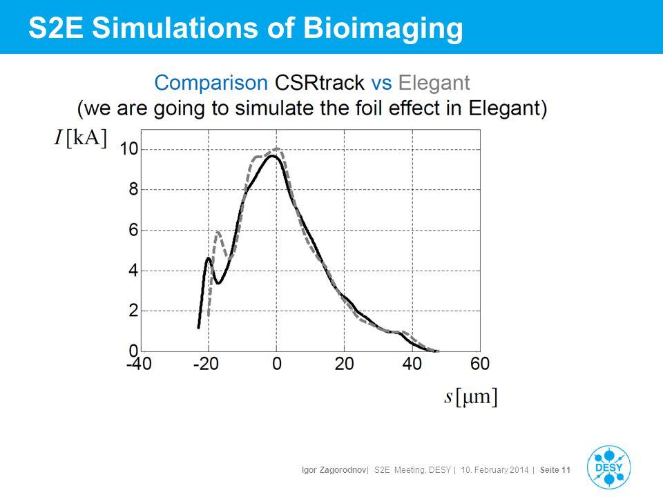 Igor Zagorodnov| S2E Meeting, DESY | 10. February 2014 | Seite 12 S2E Simulations of Bioimaging