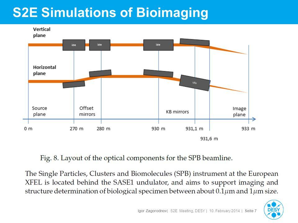 Igor Zagorodnov| S2E Meeting, DESY | 10. February 2014 | Seite 8 S2E Simulations of Bioimaging