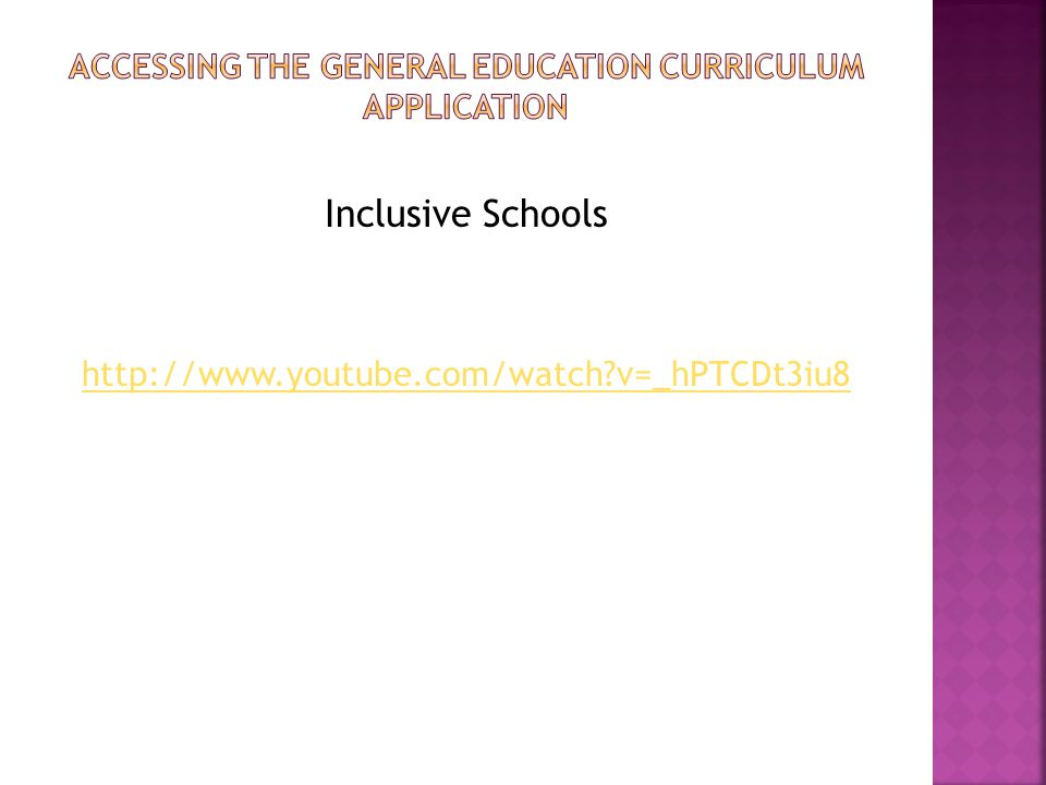Inclusive Schools http://www.youtube.com/watch?v=_hPTCDt3iu8
