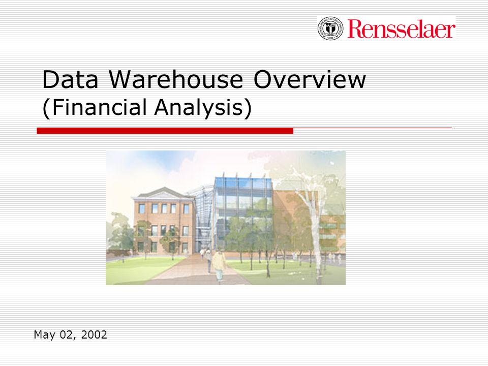 Data Warehouse Overview (Financial Analysis) May 02, 2002