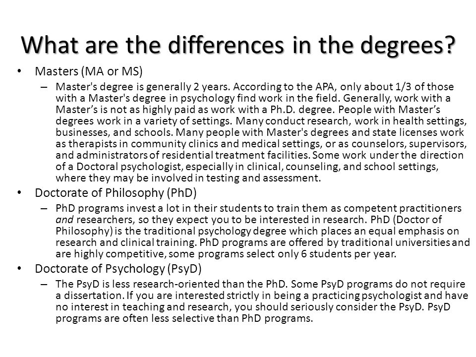 What are the differences in the degrees.Masters (MA or MS) – Master s degree is generally 2 years.
