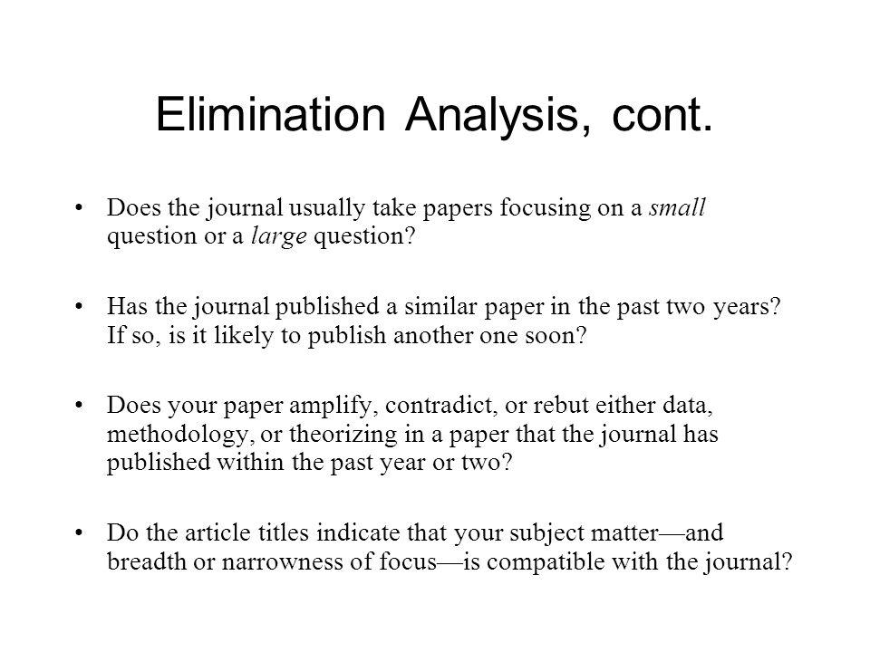 Elimination Analysis, cont.